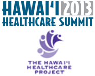 2013 Hawaii Healthcare Summit – November 19, 2013